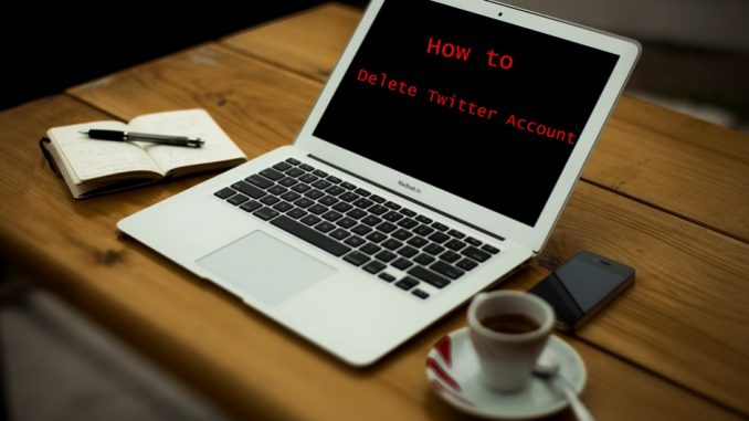 How to Delete Twitter Account - Deactivate Twitter Account