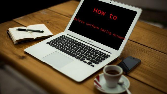 How to Delete Uniform Dating Account - Deactivate Uniform Dating