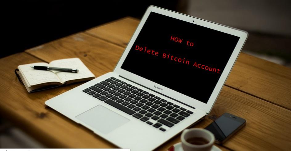 How to Delete Bitcoin Account - Deactivate Bitcoin Account