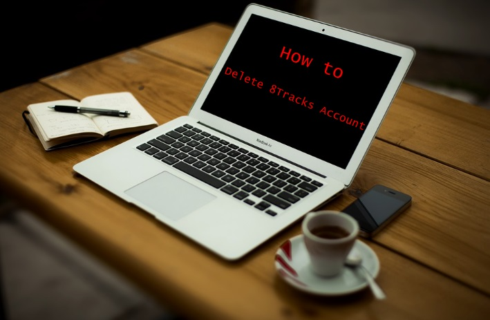How to Delete 8Tracks Account - Deactivate 8Tracks Account