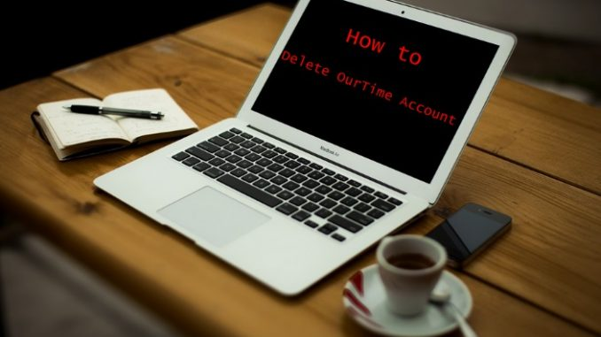How to Delete OurTime Account - Deactivate OurTime Account