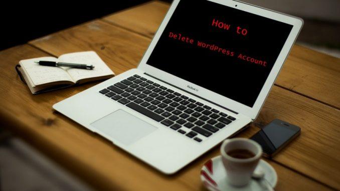 How to Delete WordPress Account - Deactivate WordPress Account