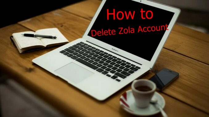 How to Delete Zola Account - Deactivate Zola Account