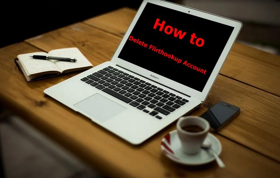 How to Delete Flirthookup Account - Deactivate Flirthookup Account.