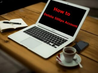 How to Delete 500px Account - Deactivate 500px Account