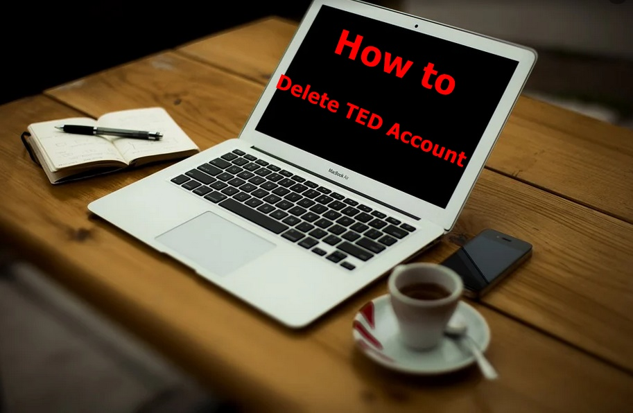 How to Delete TED Account - Deactivate TED Account.